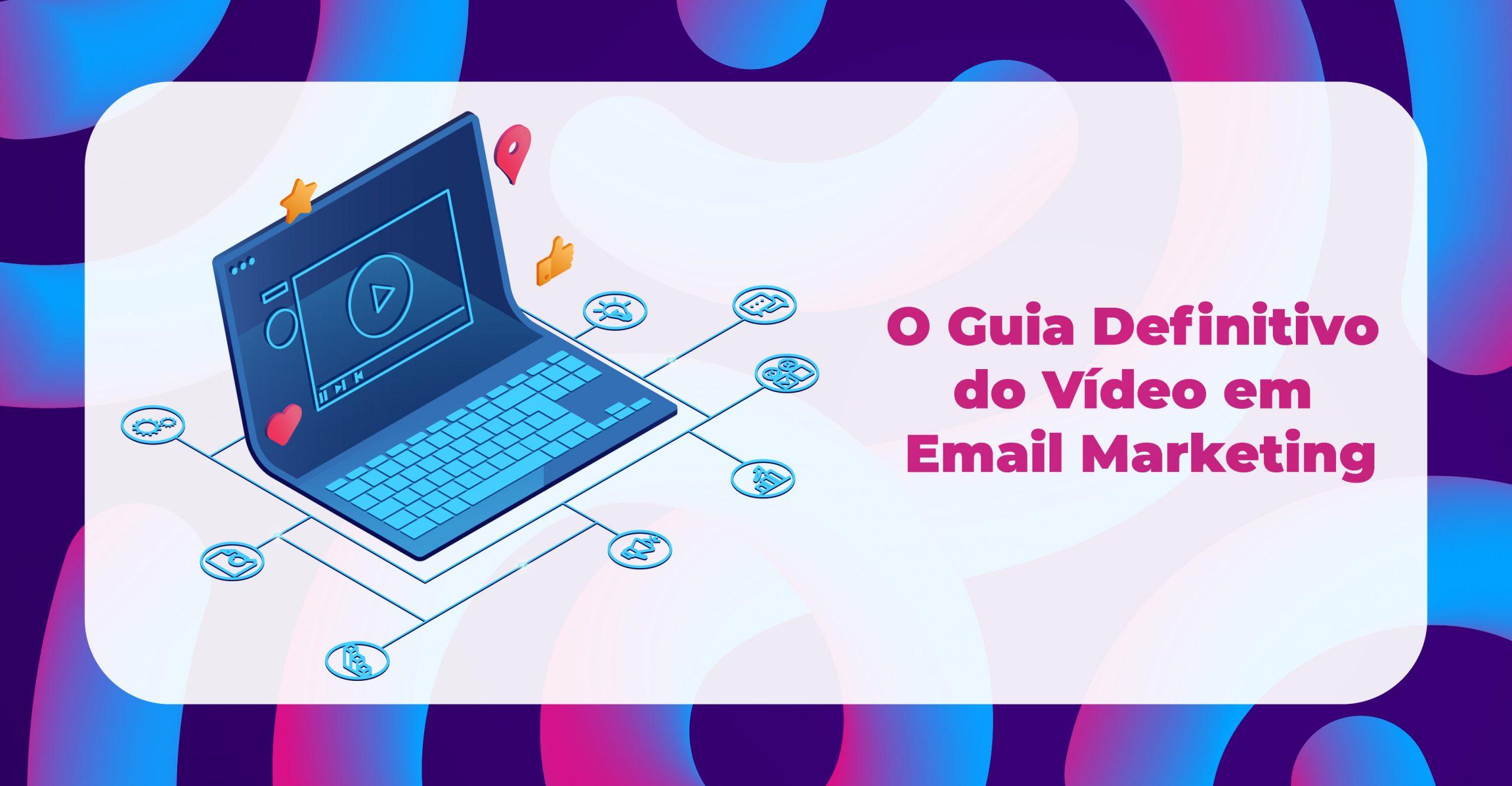 Bemyself_O Guia Definitivo do Vídeo em E-mail Marketing